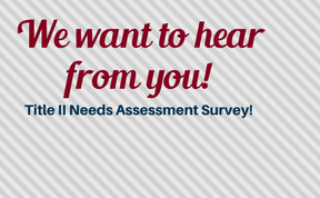 Title II Annual Needs Assessment Survey