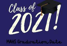 Class of 2021 MAHS Graduation Date